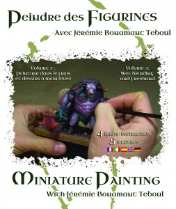 Painting Miniatures with Jérémie Bonamant Teboul Volume II Painting in fresh and freehand